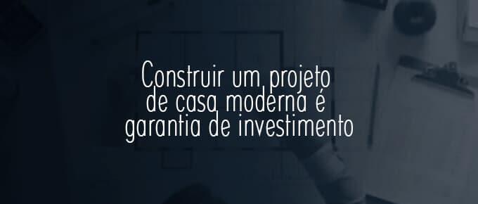 Construir um projeto de casa contemporânea é garantir sucesso ao seu investimento, além de ter um imóvel lindo e exclusiva e sendo funcional.